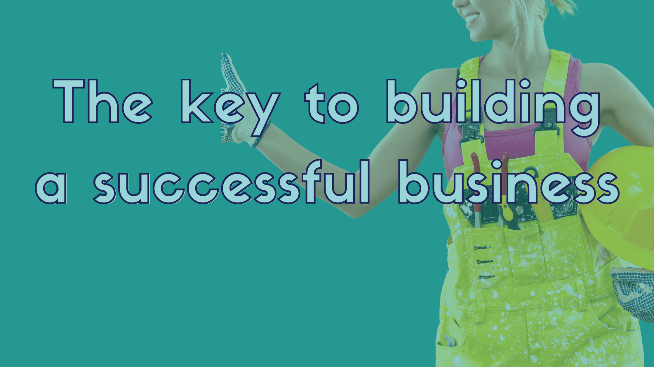 My key to building a successful business